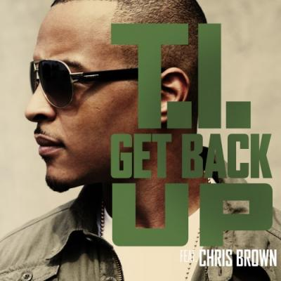 T.I.- Get Back Up (Ft. Chris Brown)