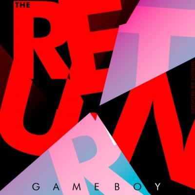 Gameboy #8211; The Return
