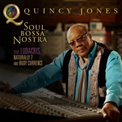 Quincy Jones ft. Ludacris, Naturally 7  Rudy Currence #8211; Soul Bossa Nostra
