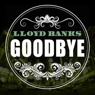 Lloyd Banks- Goodbye