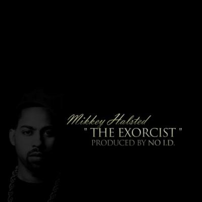 Mikkey Halsted- The Exorcist (prod. No I.D.)
