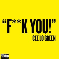 Fk You (Forget You) - Cee Lo Green