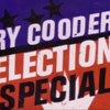 Election Special / Ry Cooder