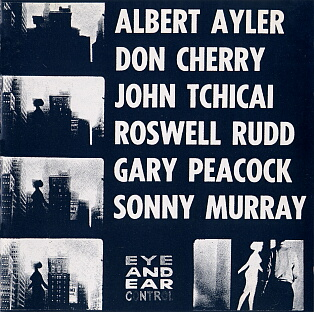 New York Eye and Ear Control-Albert Ayler