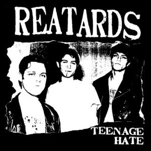 REATARDS『Teenage Hate』