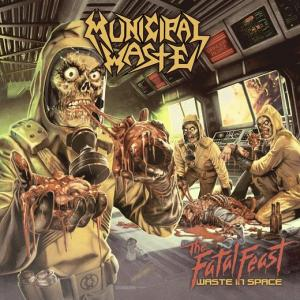 MUNICIPAL WASTE『The Fatal Feast』