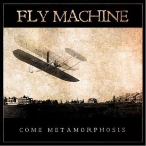 FLY MACHINE『Come Metamorphosis』