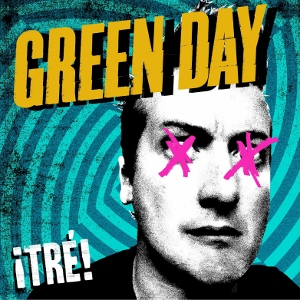 GREEN DAY『¡Tre!』2