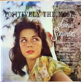 Joanie Sommers  Positively The Most
