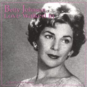 Betty Johnson(Love Walked In)