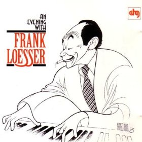 Frank Loesser(Luck Be a Lady)