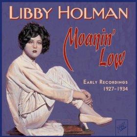 Libby Holman(Moanin' Low)