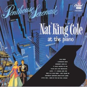 Nat King Cole(Penthouse Serenade)