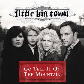 Little Big Town(Go Tell It on the Mountain)