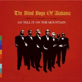 The Blind Boys of Alabama(Go Tell It on the Mountain )