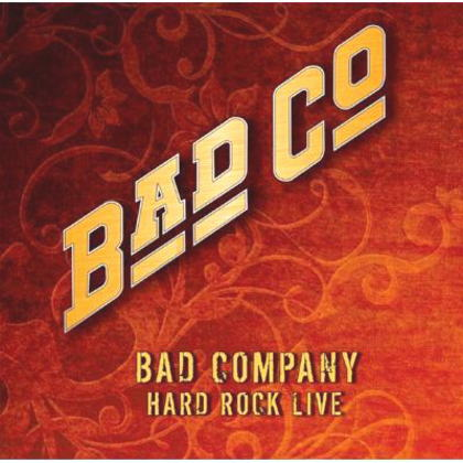 BAD COMPANY / Hard Rock Live