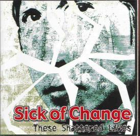 sickofchangethese