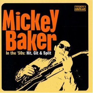 In the '50s: Hit, Git & Split / Mickey Baker