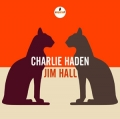 Charlie Haden -Jim Hall