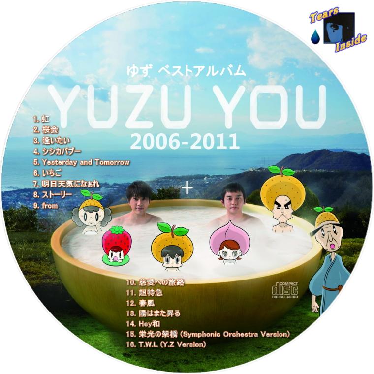 ゆず / YUZU YOU 2006~2011 (ゆず ベストアルバム) - Tears Inside の ...